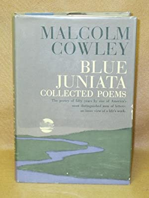 Blue Juniata: Collected Poems: Cowley, Malcolm