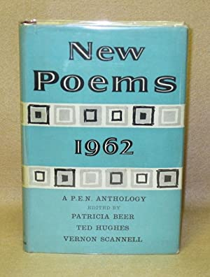 New Poems: 1962: Beer, Patricia; Ted Hughes; Vernon Scannell