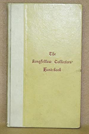 The Longfellow Collectors' Handbook: A Bibliography of First Editions
