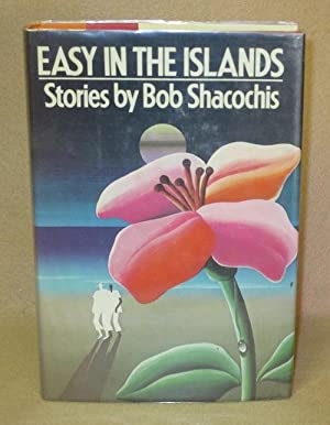 Easy In The Islands: Shacochis, Bob