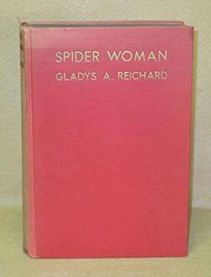 Spider Woman: A Story of Navajo Weavers and Chanters: Reichard, Gladys, A.