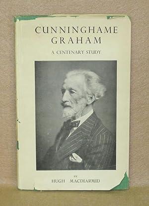 Cunninghame Graham: A Centenary Study: Macdiarmid, Hugh