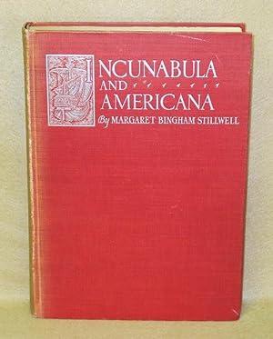 Incunabula and Americana 1450-1800: Stillwell, Margaret Bingham