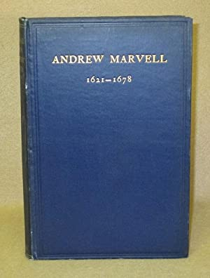 Andrew Marvell 1621-1678: Birrell, The Right Hon. Augustine; The Right Rev. H. Hensley Henson; T.S....