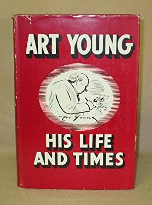 Art Young: His Life and Times: Young, Art