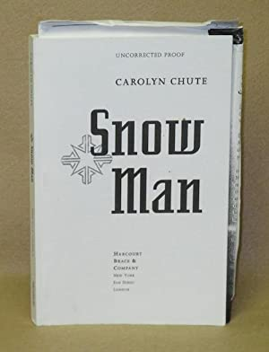 Snow Man: Chute, Carolyn