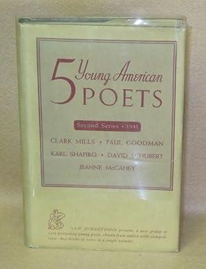 Five Young American Poets: Goodman, Paul; Jeanne McGahey; Clark Mills; David Schubert; Karl Shapiro