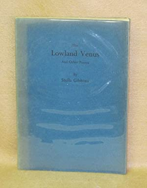 The Lowland Venus and Other Poems: Gibbons, Stella