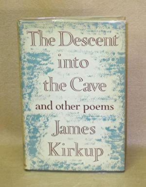 The Descent into the Cave and other poems: Kirkup, James