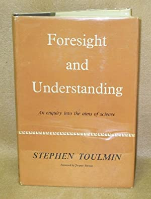 Foresight and Understanding: Toulmin, Stephen