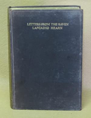 Letters from The Raven: Being The Correspondence Of Lafcadio Hearn with Henry Watkin: Bronner, ...