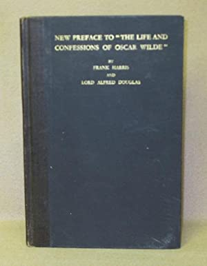 """New Preface To """"The Life and Confessions Of Oscar Wilde"""": Harris, Frank & Lord Alfred ..."""