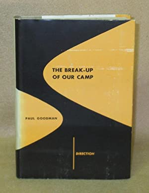 The Break-Up of Our Camp: Goodman, Paul