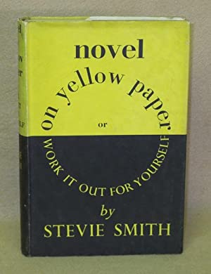 Novel On Yellow Paper or Work It Out For Yourself: Smith, Stevie