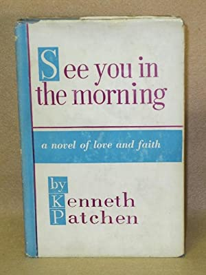 See You in the Morning: Patchen, Kenneth