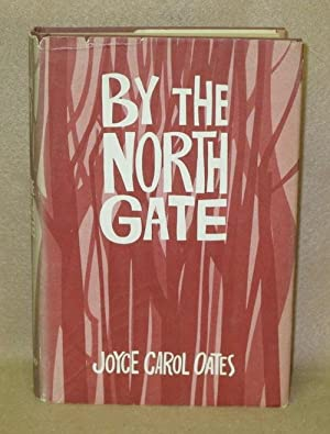 By The North Gate: Oates, Joyce Carol