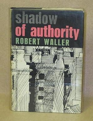 Shadow of Authority: Waller, Robert