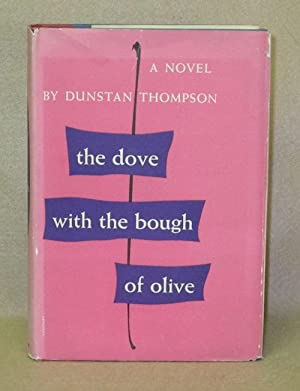 The Dove With the Bough of Olive: Thompson, Dunstan
