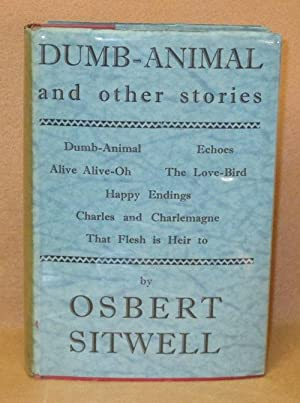 Dumb-Animal and Other Stories: Sitwell, Osbert