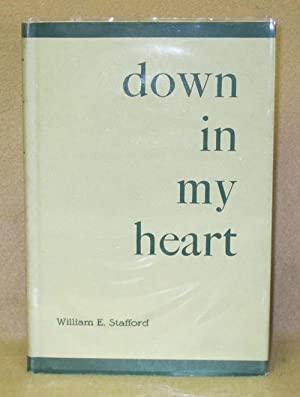 Down in my Heart: Stafford, William E.
