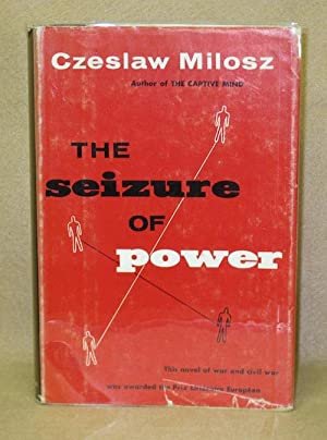 The Seizure Of Power: Milosz, Czeslaw