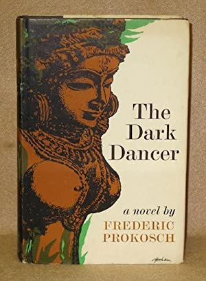 The Dark Dancer: Prokosch, Frederic