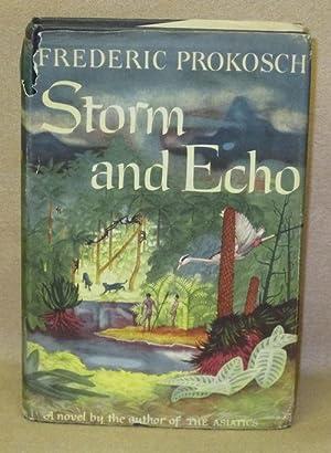 Storm and Echo: Prokosch, Frederic