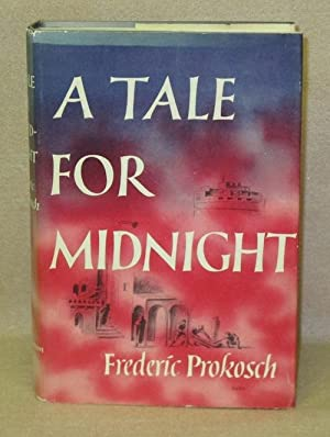 A Tale For Midnight: Prokosch, Frederic