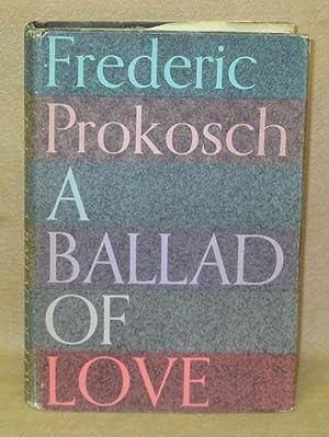 A Ballad of Love: Prokosch, Frederic