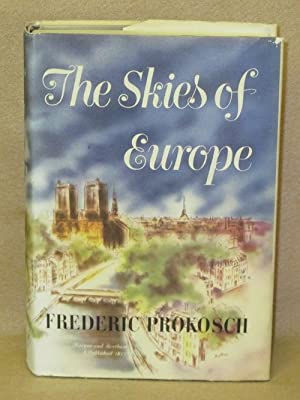 The Skies of Europe: Prokosch, Frederic
