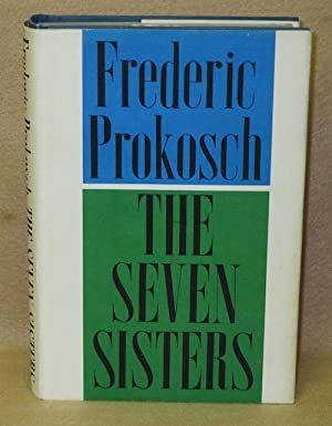 The Seven Sisters: Prokosch, Frederic