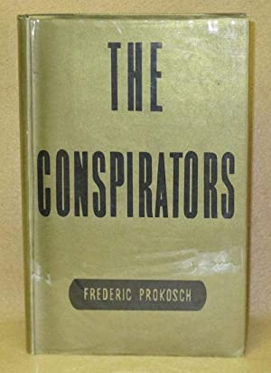 The Conspirators: Prokosch, Frederic