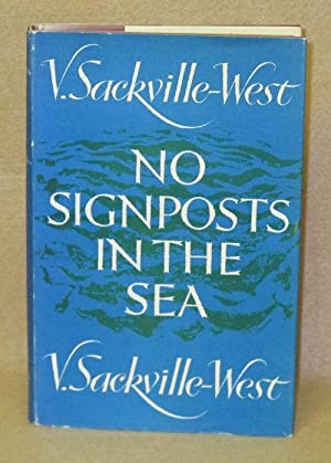 No Signposts In The Sea: Sackville-West, V.