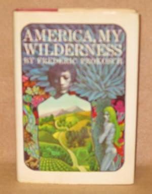 America, My Wilderness: Prokosch, Frederic
