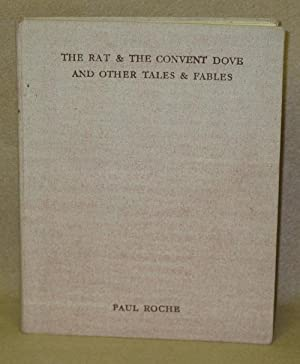 The Rat & The Convent Dove And Other Tales & Fables: Roche, Paul