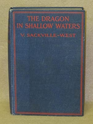 The Dragon In Shallow Waters: Sackville-West, V.