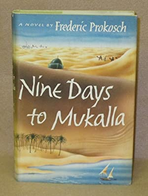 Nine Days to Mukalla: Prokosch, Frederic