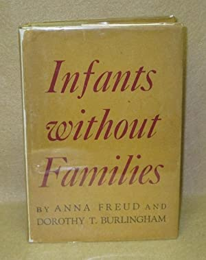 Infants Without Families: Freud, Anna and Dorothy T. Burlingham