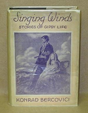 Singing Winds: Stories Of Gipsy Life: Bercovici, Konrad