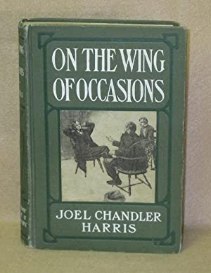 On The Wing Of Occasions: Harris, Joel Chandler