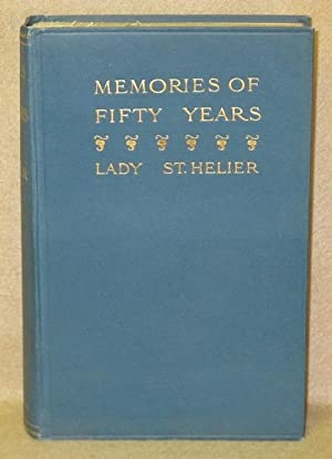 Memories Of Fifty Years: Lady St. Helier