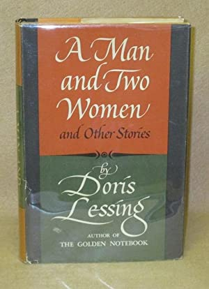 A Man and Two Women: Lessing, Doris