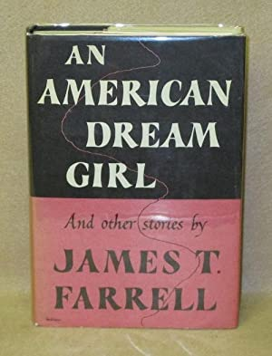 An American Dream Girl: Farrell, James T.