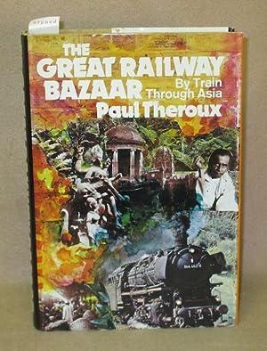 The Great Railway Bazaar: Theroux, Paul