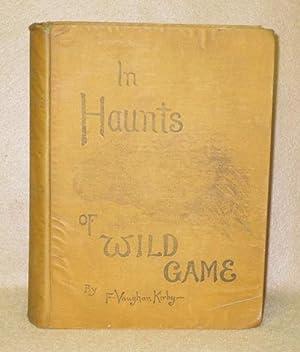In Haunts Of Wild Game: Kirby, Frederick Vaughan