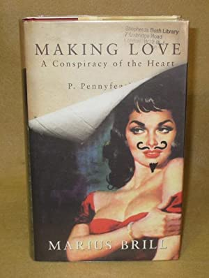 Making Love: A Conspiracy of the Heart: Brill, Marius