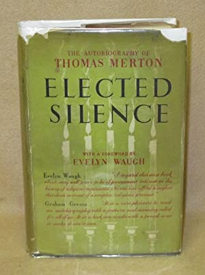 Elected Silence: The Autobiography of Thomas Merton