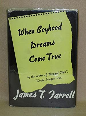 When Boyhood Dreams Come True: Farrell, James T.