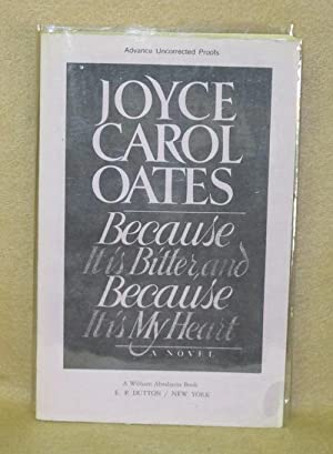 Because It Is Bitter and Because It Is My Heart: Oates, Joyce Carol