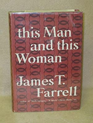 This Man and This Woman: Farrell, James T.